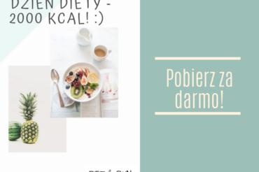 Przykładowy dzień diety 2000 kcal!